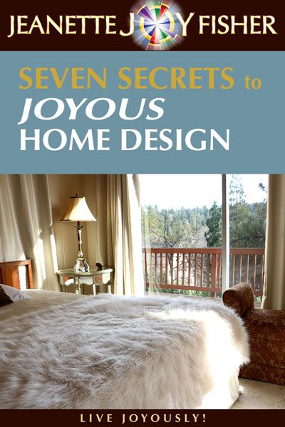 Seven Secrets to Joyous Home Design by Jeanette Joy Fisher Book Cover